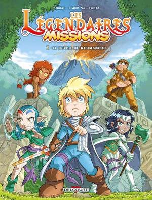 Les Légendaires : missions. Volume 1, Le réveil de Kilimanchu