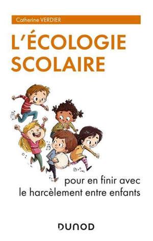 L'écologie scolaire : pour en finir avec le harcèlement entre enfants