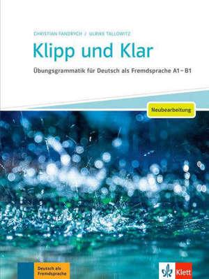 Klipp und Klar : Ubungsgrammatik für Deutsch als Fremdsprache A1-B1