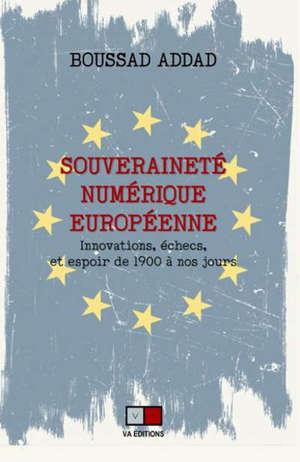 Souveraineté numérique européenne : innovations, échecs et espoir de 1900 à nos jours