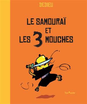 Le samouraï et les 3 mouches
