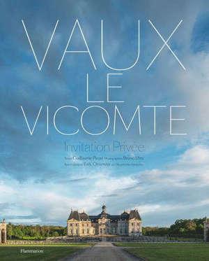 Vaux-le-Vicomte : invitation privée