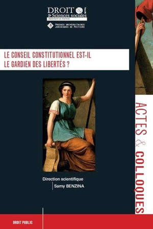 Le Conseil constitutionnel est-il le gardien des libertés ?