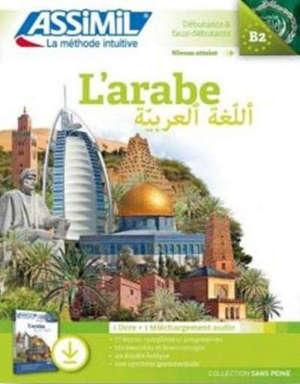 L'arabe : débutants & faux-débutants, niveau atteint B2 : 1 livre + 1 téléchargement audio