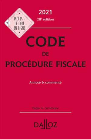 Code de procédure fiscale 2021 : annoté & commenté