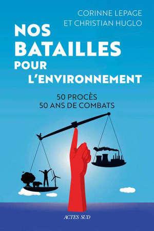 Nos batailles pour l'environnement : 50 procès, 50 ans de combats