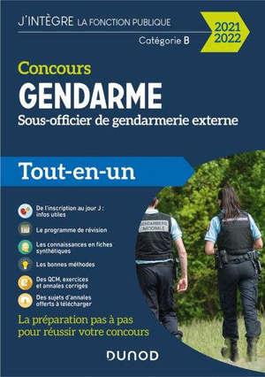 Concours gendarme : sous-officier de gendarmerie externe, catégorie B : tout-en-un 2021-2022