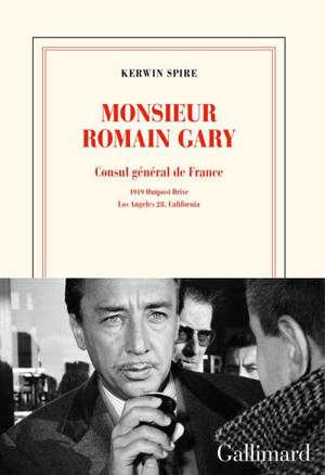Monsieur Romain Gary : consul général de France : 1919 Outpost Drive, Los Angeles 28, California