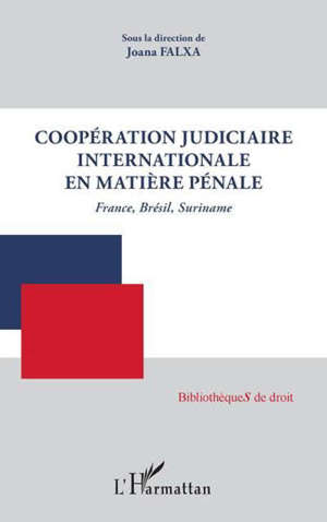 Coopération judiciaire internationale en matière pénale : France, Brésil, Suriname
