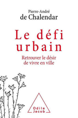 Le défi urbain : retrouver le désir de vivre en ville