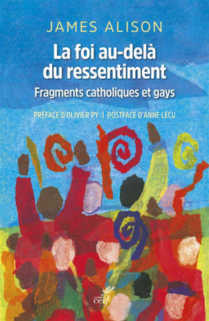 La foi au-delà du ressentiment : fragments catholiques et gays