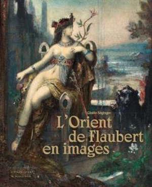L'Orient de Flaubert en images