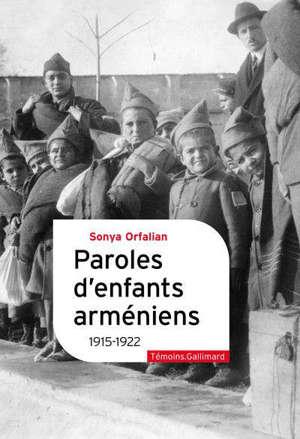 Paroles d'enfants arméniens : 1915-1922