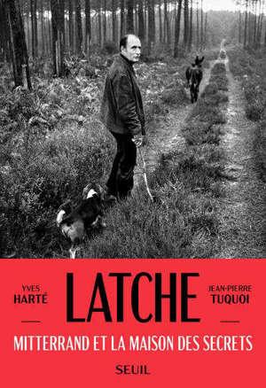 Latche : Mitterrand et la maison des secrets