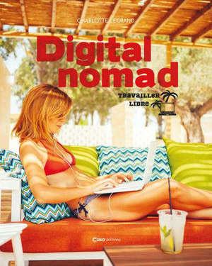 Digital nomad : travailler libre