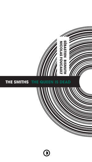 The Smiths : The Queen is dead