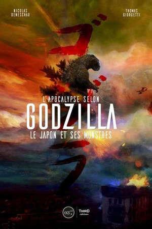 L'Apocalypse selon Godzilla : le Japon et ses monstres