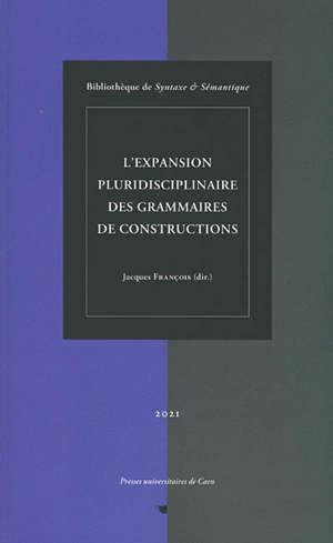 L'expansion pluridisciplinaire des grammaires de constructions