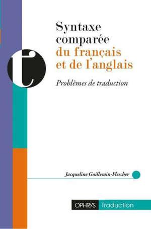 Syntaxe comparée du français et de l'anglais : problèmes de traduction