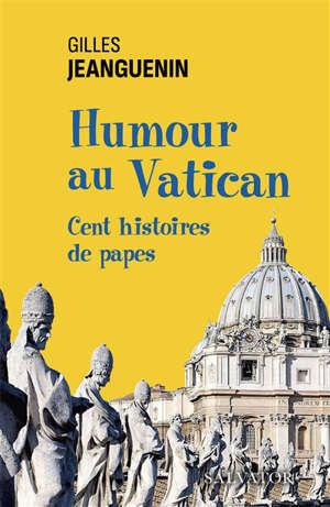 Humour au Vatican : cent histoires de papes