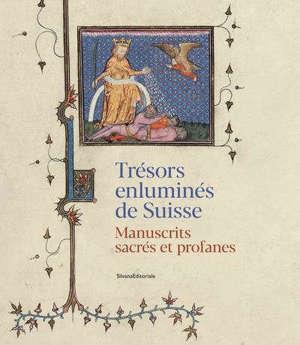 Trésors enluminés de Suisse : manuscrits sacrés et profanes
