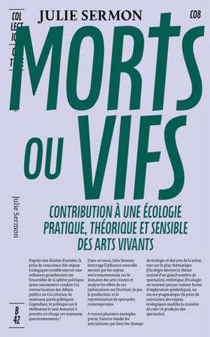 Morts ou vifs : contribution à une écologie pratique, théorique et sensible des arts vivants