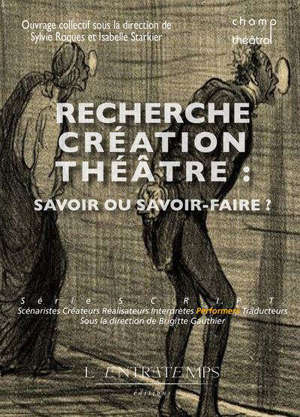 Recherche-création théâtre : savoir ou savoir-faire ?