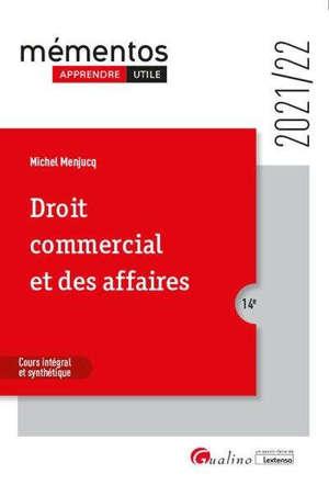 Droit commercial et des affaires : cours intégral et synthétique : 2021-2022