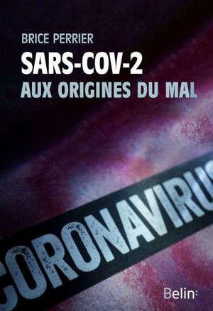 SARS-COV-2, aux origines du mal