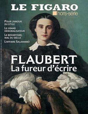 Le Figaro, hors-série, Flaubert : la fureur d'écrire