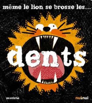 Même le lion se brosse les dents