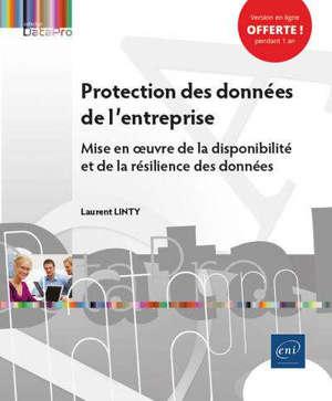 Protection des données de l'entreprise : mise en oeuvre de la disponibiltié et de la résilience des données