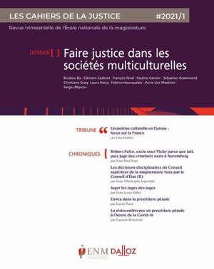 Cahiers de la justice (Les) - Revue de L'ENM. n° 1 (2021), Faire justice dans les sociétés multiculturelles