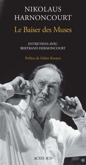 Le baiser des muses : entretiens avec Bertrand Dermoncourt