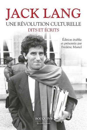 Jack Lang : une révolution culturelle : dits et écrits