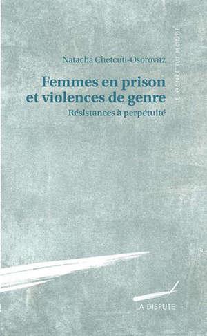 Femmes en prison et violences de genre : résistances à perpétuité