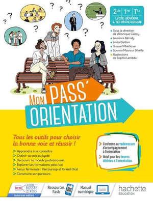 Mon pass' orientation : 2de, 1re, terminale, lycée général & technologique