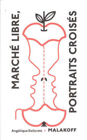Marché libre, portraits croisés : Malakoff