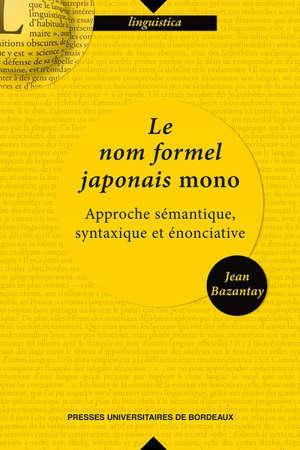 Le nom formel japonais mono : approche sémantique, syntaxique et énonciative