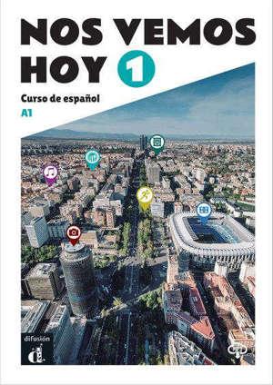 Nos vemos hoy 1, A1 : curso de espanol : livre de l'élève