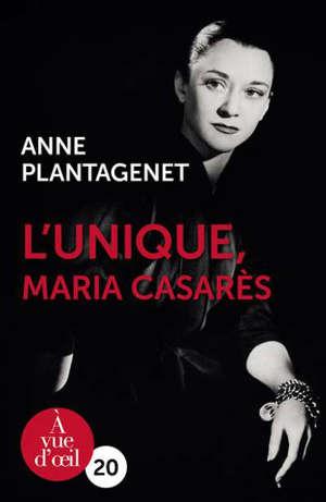 L'unique : Maria Casarès