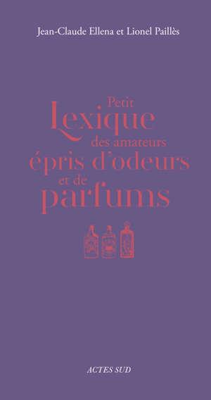 Petit lexique des amateurs épris d'odeurs et de parfums