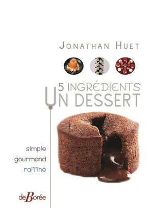 5 ingrédients, un dessert : simple, gourmand, raffiné