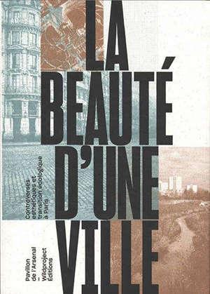 La beauté d'une ville : controverses esthétiques et transition écologique à Paris