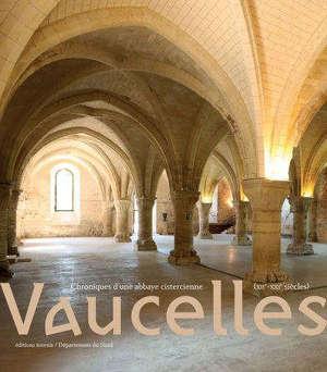Vaucelles : chroniques d'une abbaye cistercienne (XIIe-XXIe siècles)