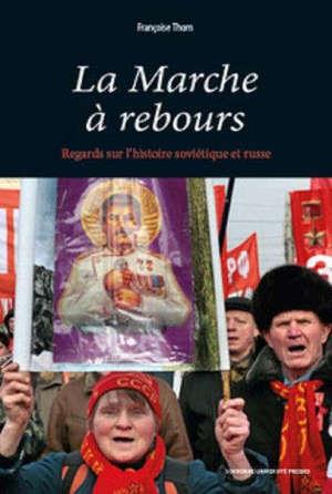La marche à rebours : regards sur l'histoire soviétique et russe