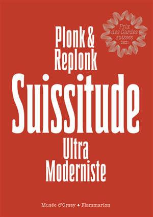 Suissitude : ultra moderniste