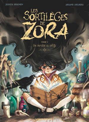 Les sortilèges de Zora. Volume 1, Une sorcière au collège