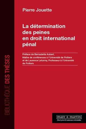 La détermination des peines en droit international pénal