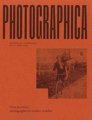 Photographica, n° 2. Hors les murs : photographes et studios mobiles